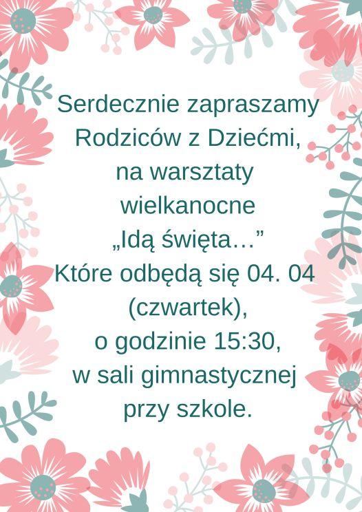 """Zaproszenie na wielkanocne warsztaty """"Idą Święta"""""""